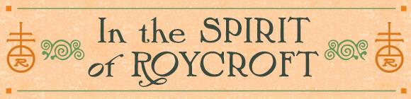 In the SPIRIT of ROYCROFT